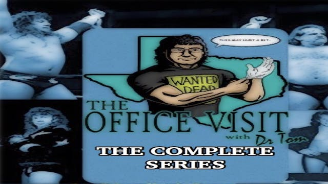 The Office Visit w/ Dr. Tom: The Complete Series