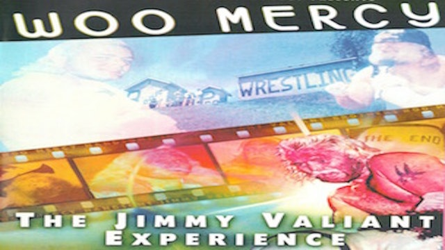 Woo Mercy! The Jimmy Valiant Experience