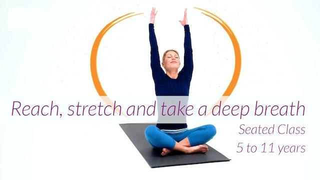 Reach, stretch and take a deep breath