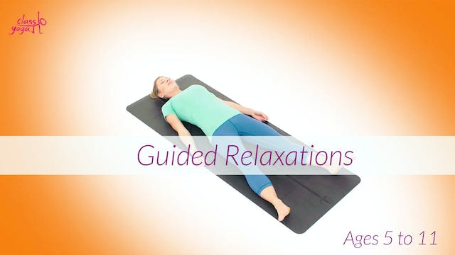 5 - 11 Years Guided Relaxations for Children