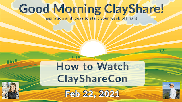 Good Morning ClayShare- Feb22, 2021