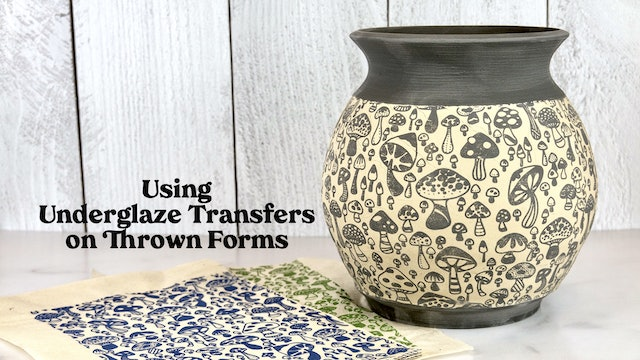 Using Underglaze Transfers on Thrown Forms