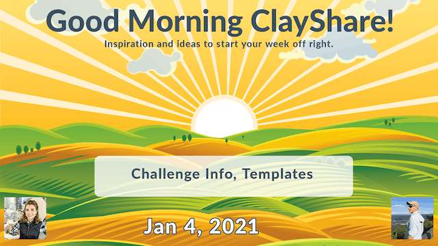 Good Morning ClayShare- Jan 4, 2021