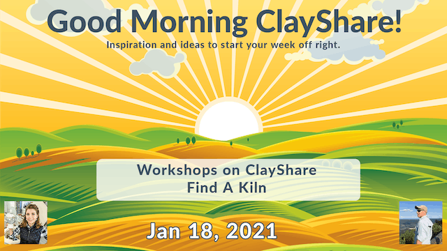 Good Morning ClayShare- Jan 18, 2021