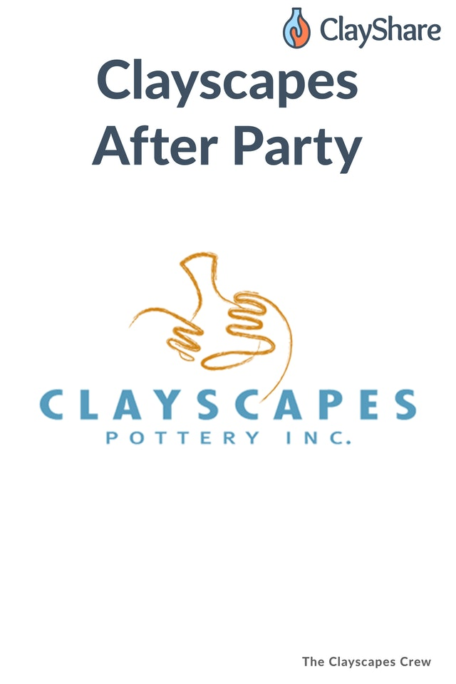 Clayscapes After Party