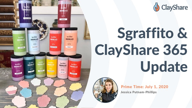 Sgraffito & ClayShare 365 Update