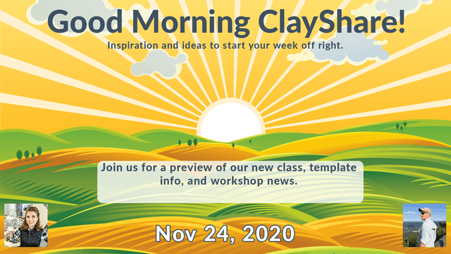 Good Morning ClayShare- Nov 24, 2020