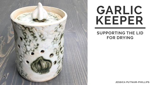 Garlic Keeper - Supporting the Lid for Drying