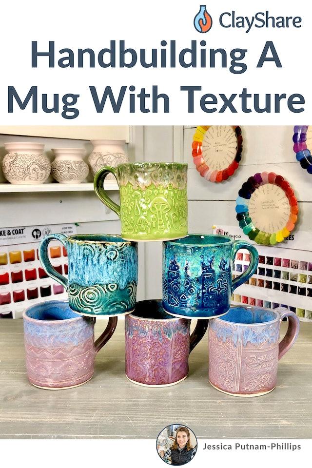 Handbuilding a Mug with Texture