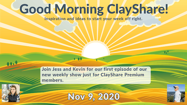 Good Morning ClayShare- Nov 9, 2020