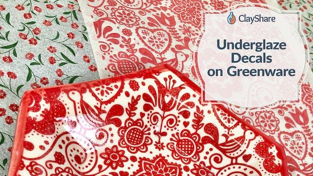 Underglaze Decals on Greenware