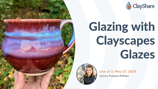 Glazing with Clayscapes Glazes - Live at 5