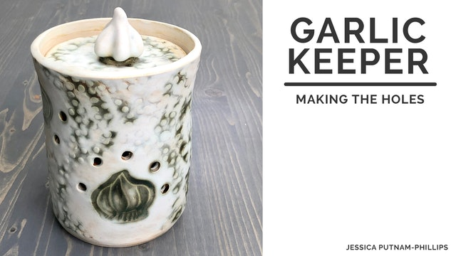 Garlic Keeper - Making the Holes