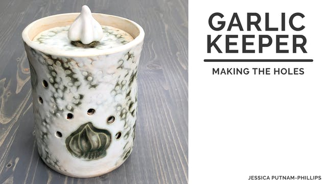 Garlic Keeper - Making the Holes