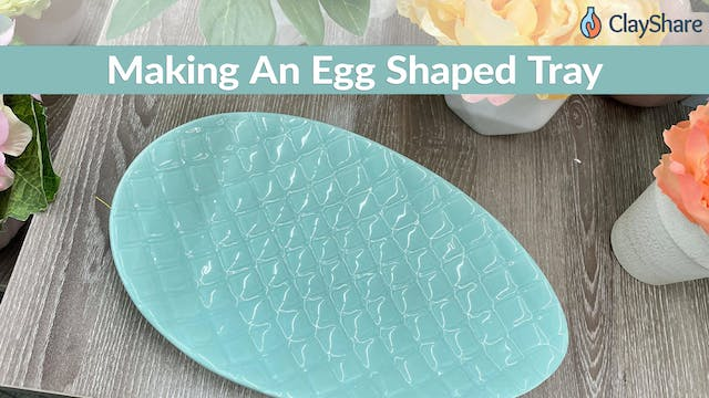 Making An Egg Shaped Tray