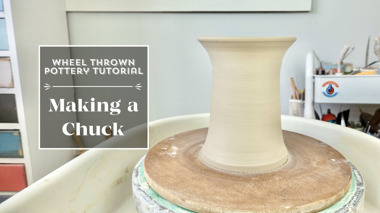 Making and Using A Chuck