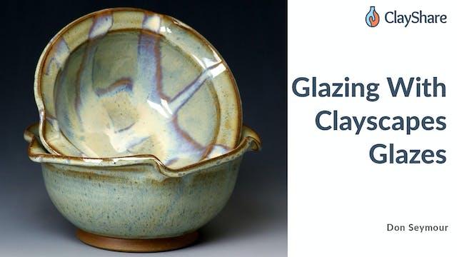 Glazing with Clayscapes Glazes