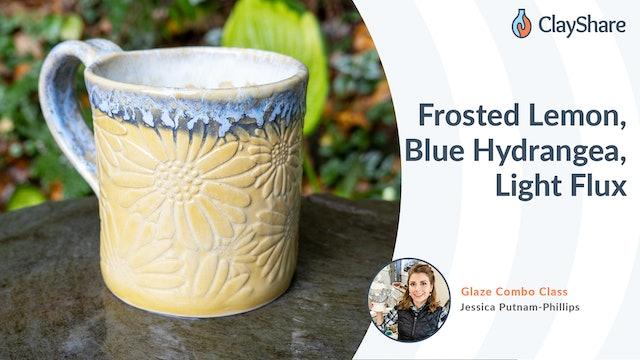 Frosted Lemon, Blue Hydrangea, & Light Flux