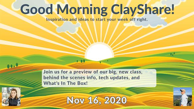 Good Morning ClayShare- Nov 16, 2020