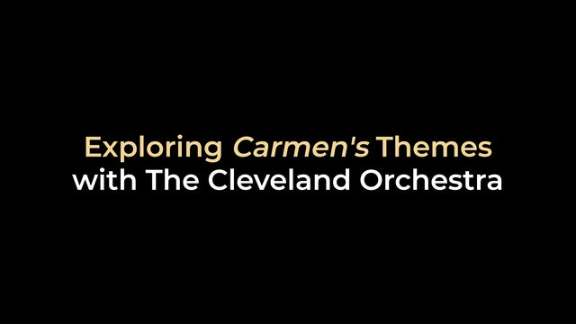 Exploring Carmen's Themes with The Cleveland Orchestra