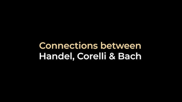 Connections between Handel, Corelli & Bach
