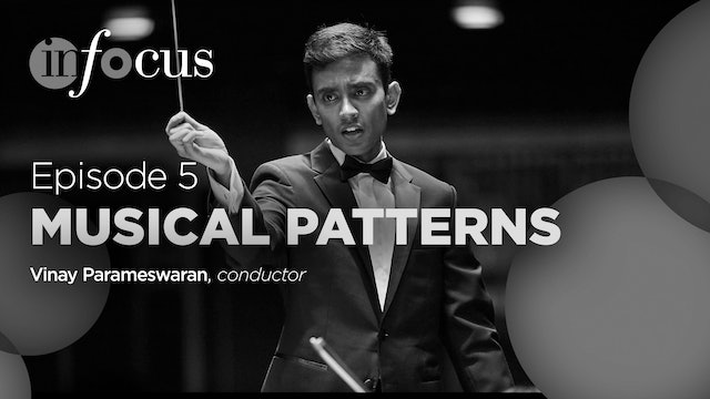In Focus: Episode 5, Musical Patterns