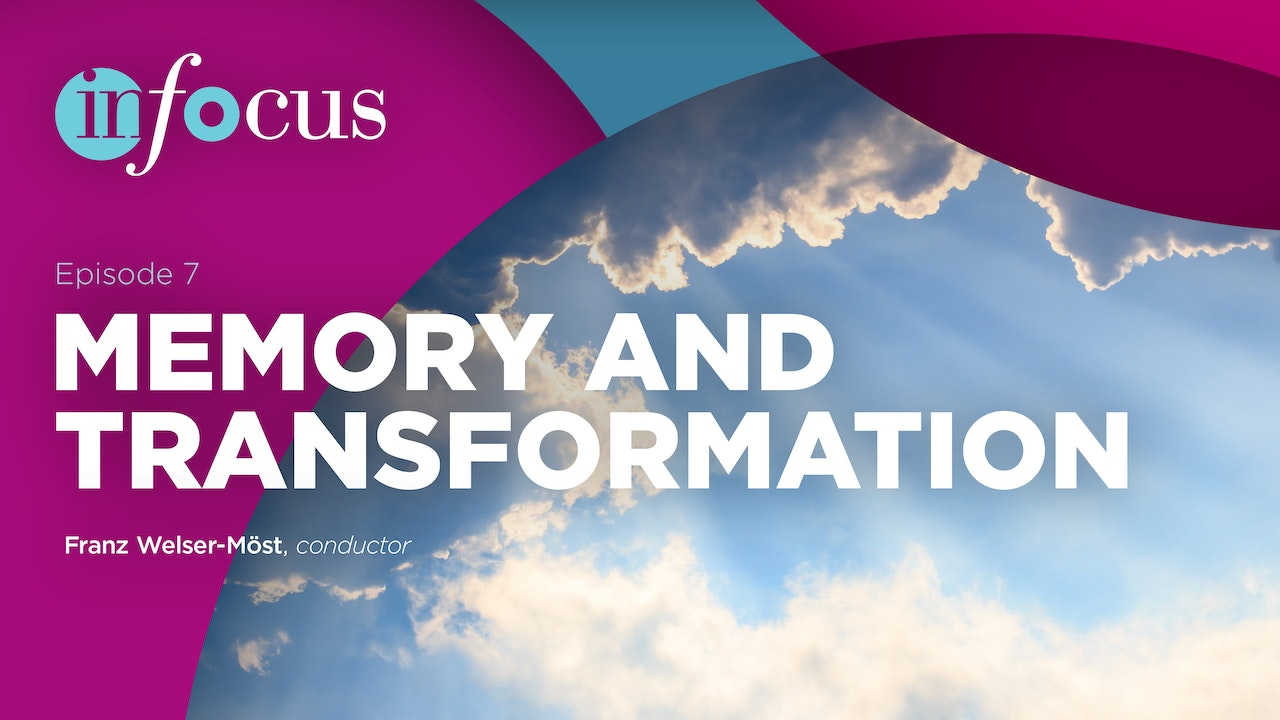 In Focus: Episode 7, Memory and Transformation