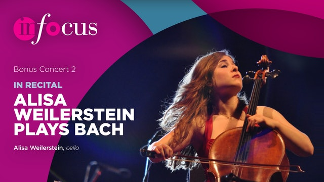 InFocus: Bonus Episode, Alisa Weilerstein Plays Bach