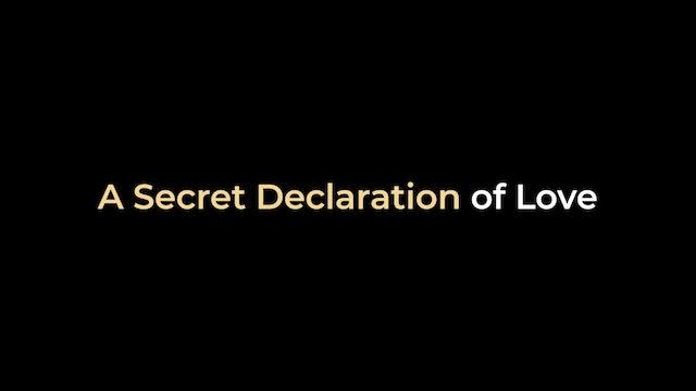 A Secret Declaration of Love