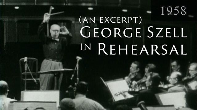 George Szell Introduction and Rehearsal Excerpt