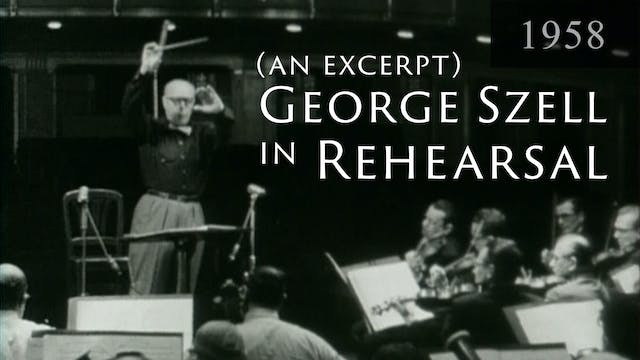 George Szell Introduction and Rehears...