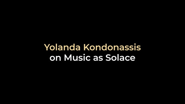 Yolanda Kondonassis on Music as Solace