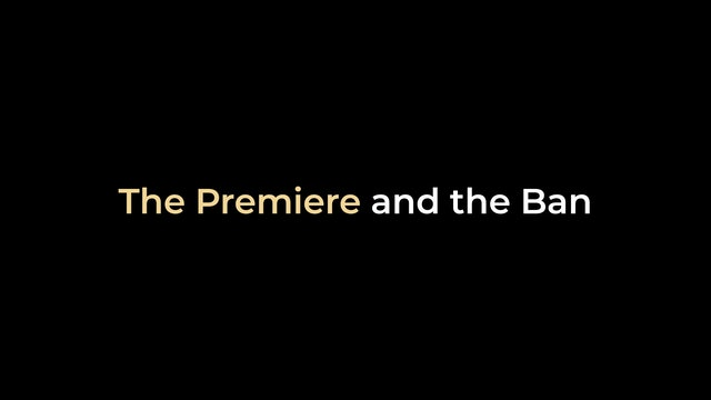 The Premiere and the Ban