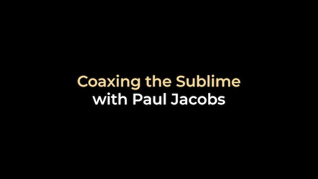 Coaxing the Sublime with Paul Jacobs