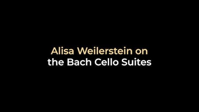 Alisa Weilerstein on the Bach Cello S...