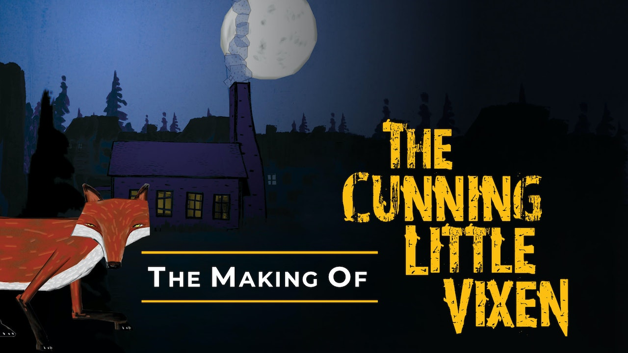 The Making of The Cunning Little Vixen