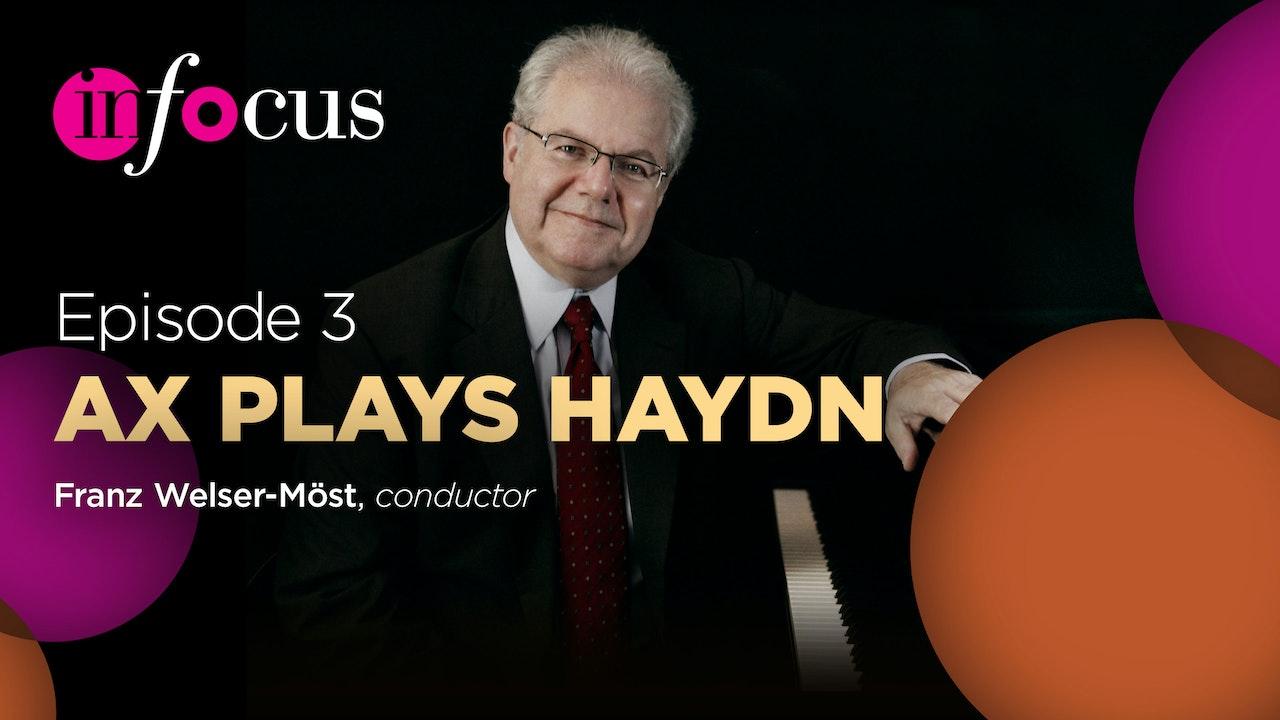 In Focus: Episode 3, Ax Plays Haydn