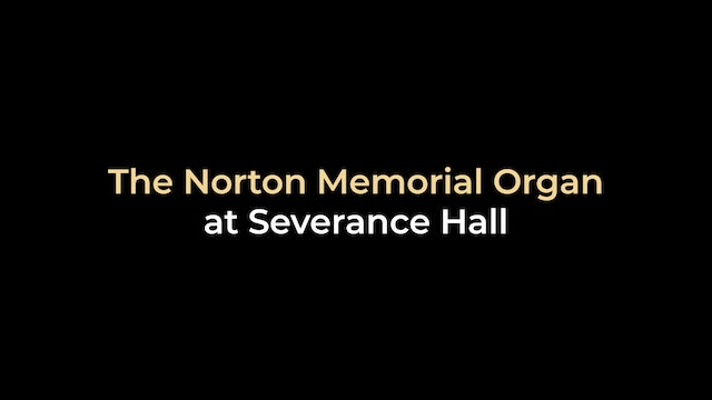 The Norton Memorial Organ at Severance Hall