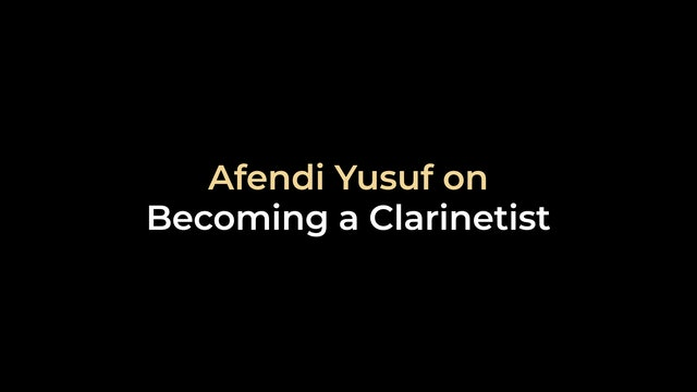 Afendi Yusuf on Becoming a Clarinetist