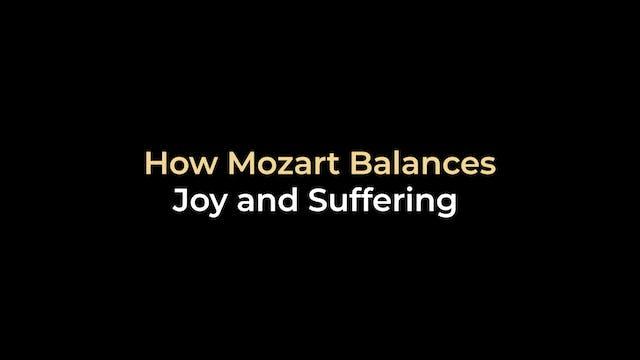 How Mozart Balances Joy & Suffering