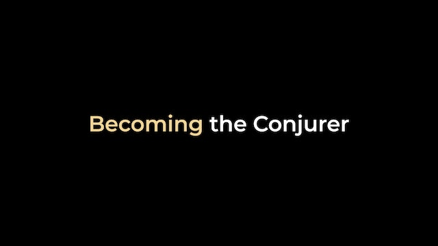 Becoming the Conjurer