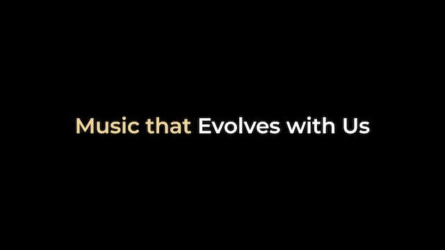 Music that Evolves with Us