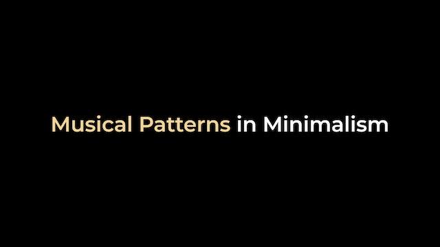 John Adams - Musical Patterns in Minimalism