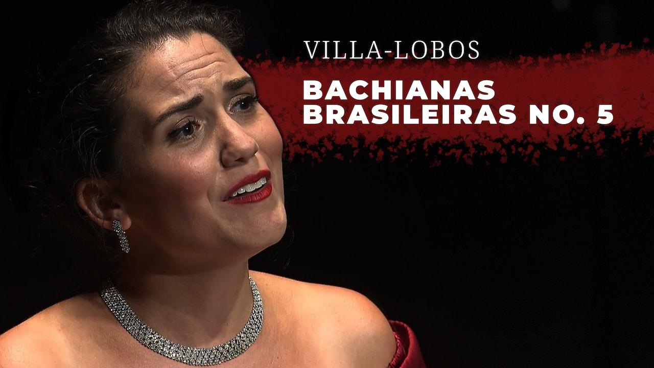 Villa-Lobos -  Bachianas Brasileiras No. 5