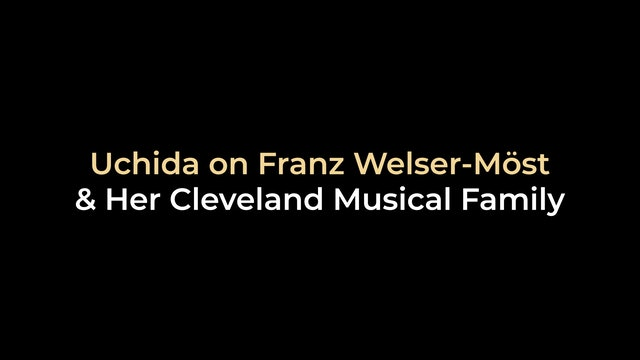 Uchida on Franz Welser-Most and her Cleveland Musical Family