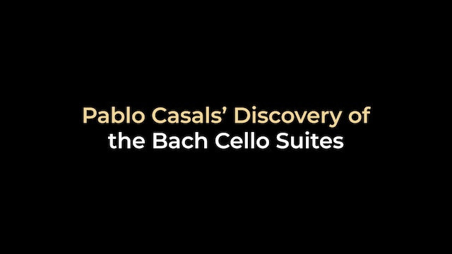 Pablo Casals' Discovery of the Bach Cello Suites