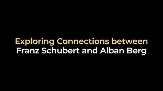 Exploring Connections between Franz Schubert and Alban Berg