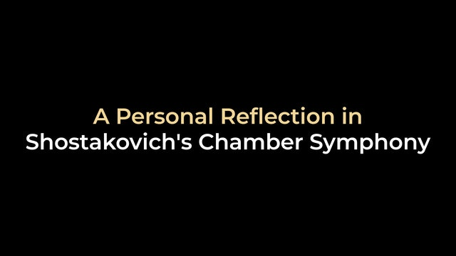 A Personal Reflection in Shostakovich's Chamber Symphony