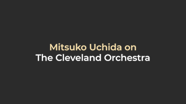 Mitsuko Uchida on The Cleveland Orchestra