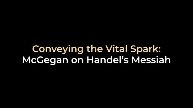 Conveying the Vital Spark: McGegan on Handel's Messiah
